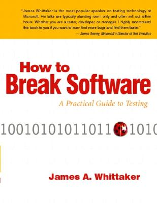 How to Break Software By Whittaker, James A.