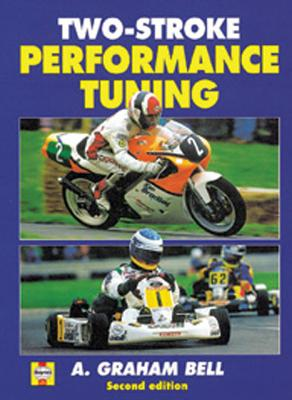 Two-Stroke Performance Tuning By Bell, A. Graham